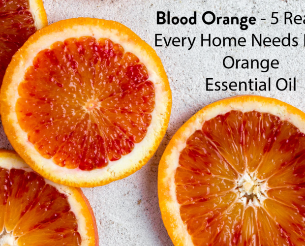blood orange - 5 reasons every home needs blood orange essential oil